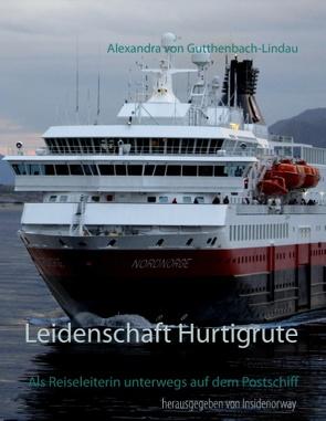 Leidenschaft Hurtigrute von Gutthenbach-Lindau,  Alexandra von