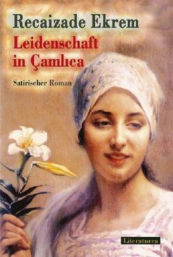 Leidenschaft in Çamlıca von Caner,  Beatrix, Ekrem,  Recaizade Mahmut