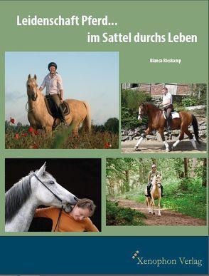 Leidenschaft Pferd…im Sattel durchs Leben von Rieskamp,  Bianca