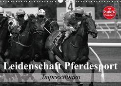Leidenschaft Pferdesport – Impressionen (Wandkalender 2018 DIN A3 quer) von Stanzer,  Elisabeth