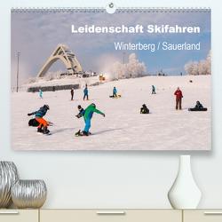 Leidenschaft Skifahren Winterberg / Sauerland (Premium, hochwertiger DIN A2 Wandkalender 2021, Kunstdruck in Hochglanz) von Pi,  Dora