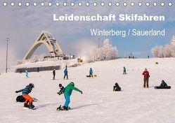 Leidenschaft Skifahren Winterberg / Sauerland (Tischkalender 2019 DIN A5 quer) von Pi,  Dora