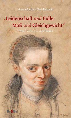 """""""Leidenschaft und Fülle, Maß und Gleichgewicht"""" von Gerl-Falkovitz,  Hanna B"""