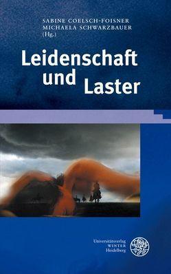 Leidenschaft und Laster von Coelsch-Foisner,  Sabine, Oberndorfer,  Andrea, Schwarzbauer,  Michaela