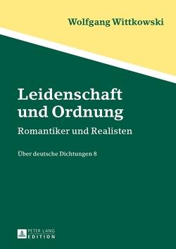 Leidenschaft und Ordnung von Wittkowski,  Wolfgang