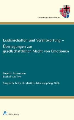 Leidenschaften und Verantwortung – Überlegungen zur gesellschaftlichen Macht von Emotionen von Ackermann,  Stephan