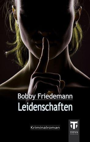 Leidenschaften von Friedemann,  Bobby