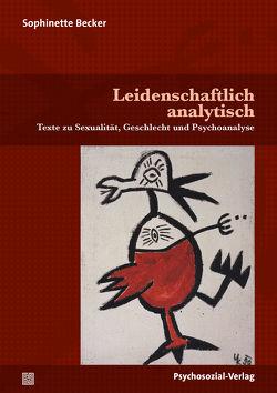 Leidenschaftlich analytisch von Becker,  Sophinette, Dannecker,  Martin, Hauch,  Margret, Herzog,  Dagmar, Koellreuter,  Anna