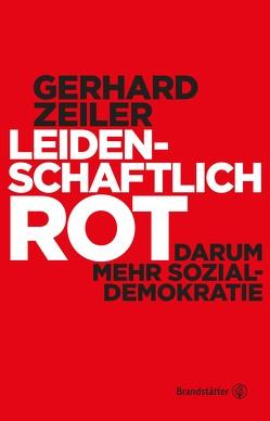 Leidenschaftlich Rot von Zeiler,  Gerhard
