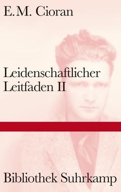 Leidenschaftlicher Leitfaden II von Cioran,  E. M., Leopold,  Ferdinand