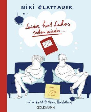 Leider hat Lukas schon wieder … von Glattauer,  Niki, Hochleitner,  Verena
