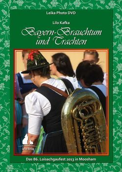 Leika Photo DVD: Bayern-Brauchtum und Trachten von Kafka,  Gerhard, Kafka,  Lilo, Kafka,  Werner