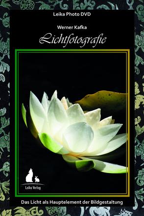 Leika Photo DVD: Licht-Fotografie von Kafka,  Lieselotte, Kafka,  Werner