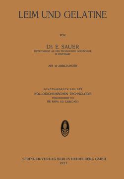 Leim und Gelatine von Liesegang,  Raph. Ed., Sauer,  E.