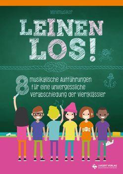 Leinen los! – 8 musikalische Aufführungen für eine unvergessliche Verabschiedung der Viertklässler von Backhaus,  Till, Lütke-Lefert,  Lars