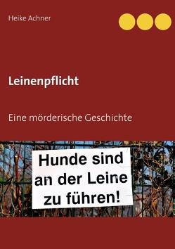 Leinenpflicht von Achner,  Heike