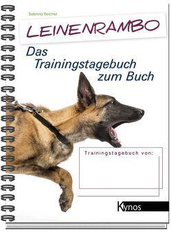 Leinenrambo, Das Trainingstagebuch von Reichel,  Sabrina