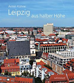Leipzig aus halber Höhe von Kühne,  Armin