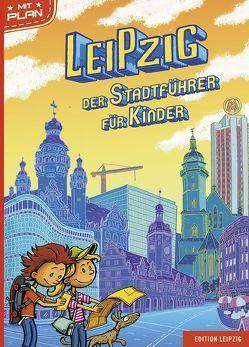 Leipzig. Der Stadtführer für Kinder von Martini,  Andre, Schmied,  Sandy