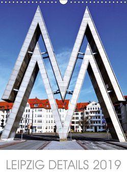 Leipzig Details 2019 (Wandkalender 2019 DIN A3 hoch)