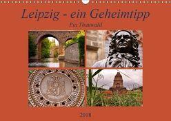 Leipzig – ein Geheimtipp (Wandkalender 2018 DIN A3 quer) von Thauwald,  Pia