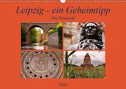 Leipzig – ein Geheimtipp (Wandkalender 2019 DIN A3 quer) von Thauwald,  Pia