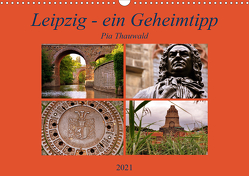 Leipzig – ein Geheimtipp (Wandkalender 2021 DIN A3 quer) von Thauwald,  Pia