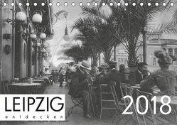 Leipzig entdecken 2018 (Tischkalender 2018 DIN A5 quer) von Verlag,  lerchenhain