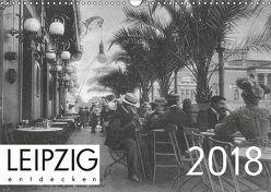 Leipzig entdecken 2018 (Wandkalender 2018 DIN A3 quer) von Verlag,  lerchenhain
