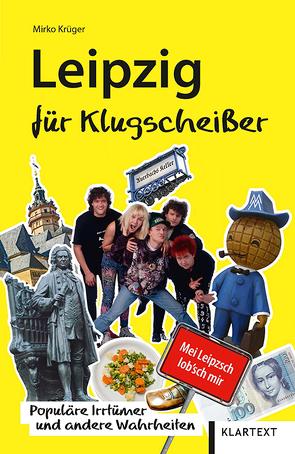 Leipzig für Klugscheißer von Krüger,  Mirko