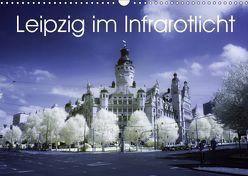 Leipzig im Infrarotlicht (Wandkalender 2019 DIN A3 quer) von Everaars,  Jeroen