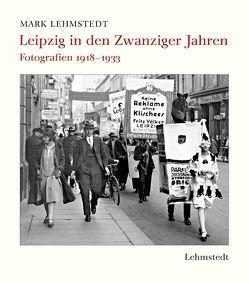 Leipzig in den Zwanziger Jahren von Lehmstedt,  Mark