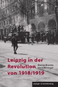 Leipzig in der Revolution von 1918/1919 von Bramke,  Werner, Reisinger,  Silvio