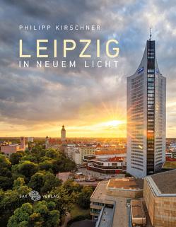 Leipzig in neuem Licht von Kirschner,  Philipp, Weinkauf,  Bernd