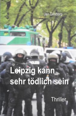Leipzig kann sehr tödlich sein von Gillsborg,  Jan