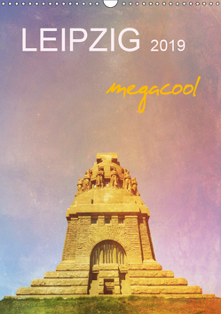 LEIPZIG megacool (Wandkalender 2019 DIN A3 hoch) von Wojciech,  Gaby