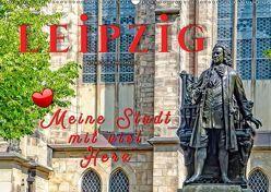 Leipzig – meine Stadt mit viel Herz (Wandkalender 2019 DIN A2 quer) von Roder,  Peter