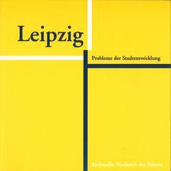 Leipzig. Probleme der Stadtentwicklung von Behnisch,  Günter, Kulka,  Peter, Lütke Daldrup,  Engelbert, Michael,  Klaus