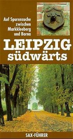 Leipzig südwärts von Höhn,  Andreas, Ketzer,  Hans J, Steinbach,  Walter Ch
