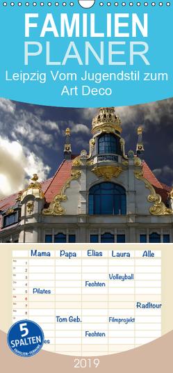 Leipzig – Vom Jugendstil zum Art Deco – Familienplaner hoch (Wandkalender 2019 , 21 cm x 45 cm, hoch) von Robert,  Boris