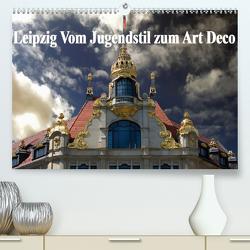Leipzig – Vom Jugendstil zum Art Deco (Premium, hochwertiger DIN A2 Wandkalender 2020, Kunstdruck in Hochglanz) von Robert,  Boris