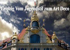 Leipzig – Vom Jugendstil zum Art Deco (Wandkalender 2019 DIN A3 quer) von Robert,  Boris