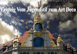 Leipzig – Vom Jugendstil zum Art Deco (Wandkalender 2020 DIN A3 quer) von Robert,  Boris