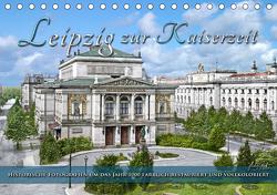 Leipzig zur Kaiserzeit in Farbe (Tischkalender 2021 DIN A5 quer) von Tetsch,  André