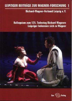 Leipziger Beiträge zur Wagner-Forschung 1