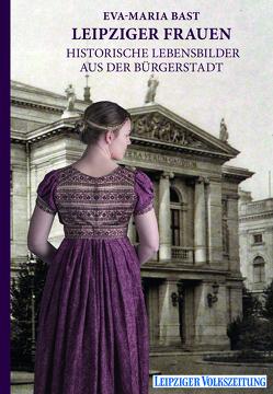 Leipziger Frauen von Bast,  Eva-Maria