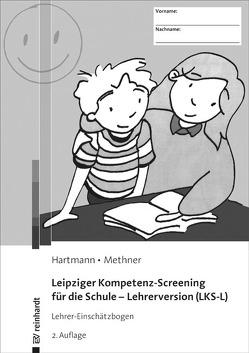 Leipziger Kompetenz-Screening für die Schule – Lehrerversion (LKS-L) von Hartmann,  Blanka, Methner,  Andreas