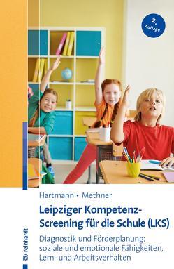 Leipziger Kompetenz-Screening für die Schule (LKS) von Hartmann,  Blanka, Methner,  Andreas