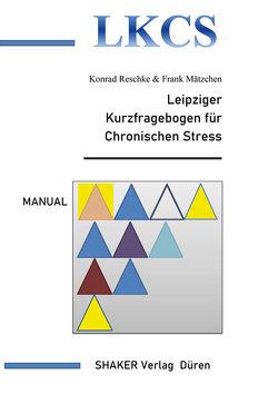 Leipziger Kurzfragebogen für Chronischen Stress von Mätzchen,  Frank, Reschke,  Konrad