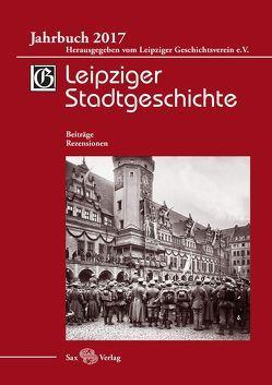 Leipziger Stadtgeschichte von Cottin,  Markus, Kolditz,  Gerald, Kusche,  Beate